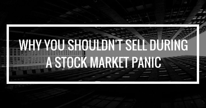 Why You Shouldn't Sell During A Stock Market Panic (and what you should do instead)